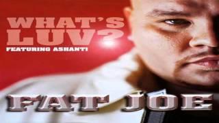 Fat Joe - What's luv (ft. Ashanti)