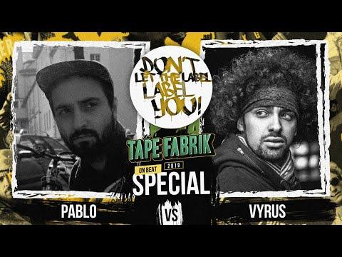 Vyrus vs Pablo