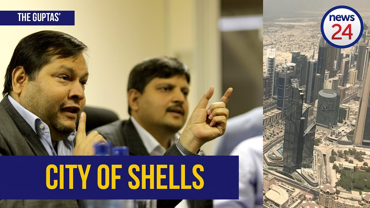News24 presents: Dubai - the Guptas' City of shells