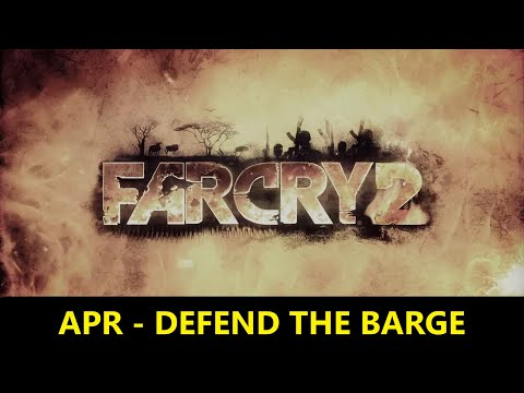 Far Cry 2 - Mission 12 - APR - Defending the Barge