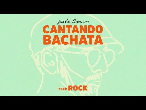 Juan luis Guerra 4.40 - Cantando Bachata Versión Rock (Lyric Video)