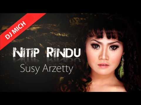 Nitip Rindu - Susy Arzetty By DJ MICH