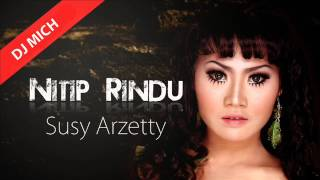Nitip Rindu - Susy Arzetty By DJ MICH