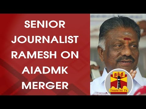Senior Journalist Ramesh on AIADMK Merger and OPS Faction's 3rd Demand | Thanthi TV