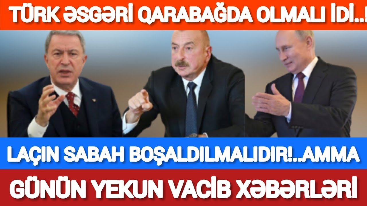 Türk əsgəri coxdan Qarabağda olmalı idi! Laçın sabah boşaldılmalıdır,amma... Son xeberler bugun 2020