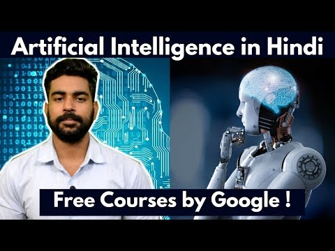 Artificial Intelligence in Hindi | Free Course by Google | Machine Learning | Career, Scope
