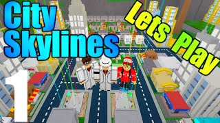 [ROBLOX: City Skylines] - Lets Play Ep 1 - Start!