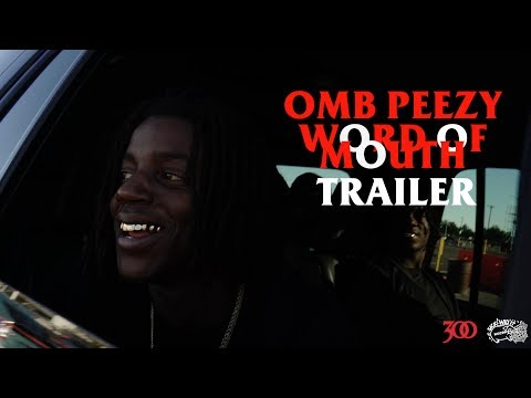 OMB Peezy - Word Of Mouth Documentary