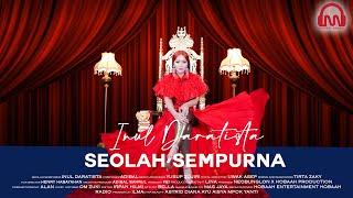 INUL DARATISTA - Seolah Sempurna [ Official Music Video ]