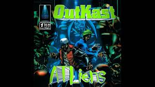 O̲u̲tkast - ATLiens (Full Album)