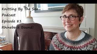 Knitting By The Sea Podcast:  A Knitting Podcast:  Episode 81:  Rhinebeck Bound!