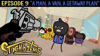 The Stockholms Ep 9: A Man, A Van, A Getaway Plan