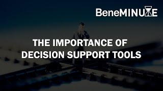 Importance of Decision Support Tools   May 26, 2016