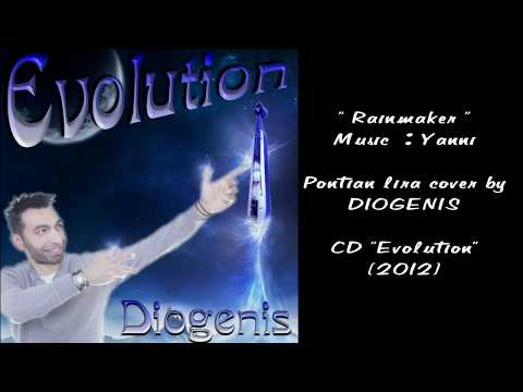Diogenis - RAINMAKER from YANNI , pontian lira cover ( 2011 )