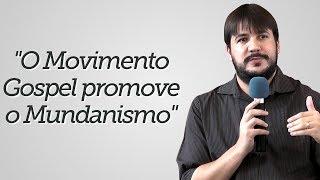"""O Movimento Gospel promove o Mundanismo"" - Herley Rocha"