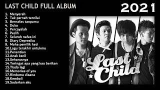 Last Child Full Album Menyerah Ost Aku Dan Mesin Waktu MP3