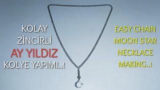 ZİNCİRLİ AY YILDIZ KOLYE YAPIMI.(DIY)easy chain moon star necklace making.