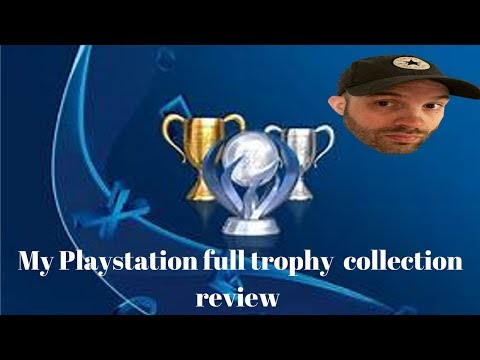 My Playstation Full Trophy Collection Review plus platinum  stats