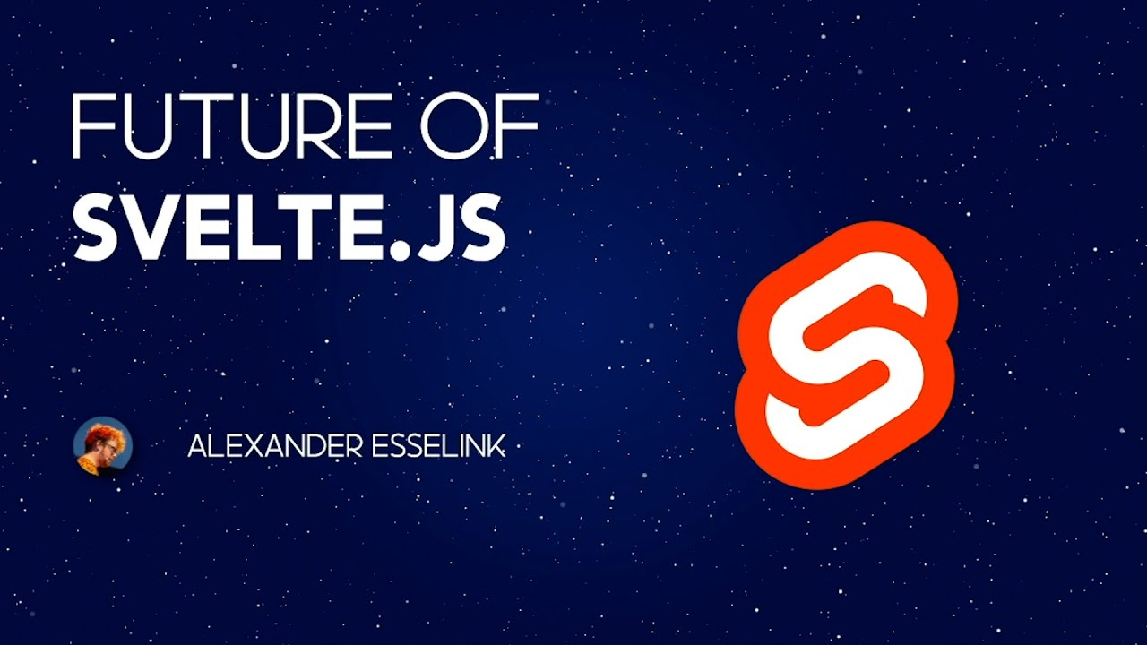 Future of Svelte with Alexander Esselink