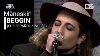 Maneskin - Beggin' (Sub Español / Inglés)