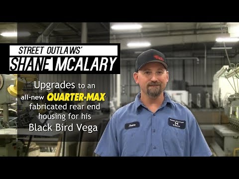 Street Outlaws' Shane McAlary upgrades to an all-new Quarter-Max fabricated rear end housing!