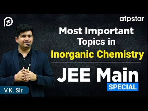 Most important Topics in Inorganic Chemistry- JEE Mains Special