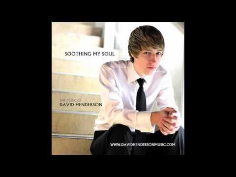David Henderson - Soothing My Soul