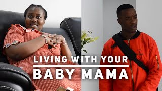 Download Skits By Sphe Comedy - Living With your Baby Mama PART II (Skits By Sphe)
