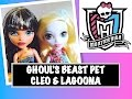 MONSTER HIGH GHOUL'S BEAST PET DOLLS REVIEW: LAGOONA BLUE & CLEO DE NILE