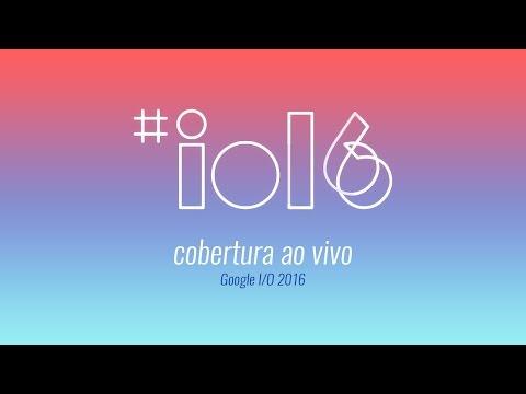 Google I/O 2016: anúncio do Android N e outras novidades — ao vivo às 14h!