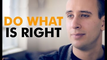 Do the Right Thing - You know when you're doing the right thing