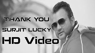 New Punjabi Songs - Punjabi Music Videos - Thank You - Surjit Lucky