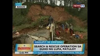 BT: Search and rescue operation sa guho ng lupa sa Baguio, patuloy