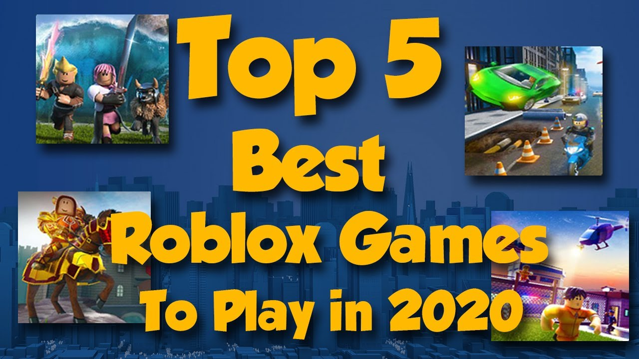 Top 5 Roblox Games 2020 Top 5 Best Roblox Games To Play In 2020 Youtube