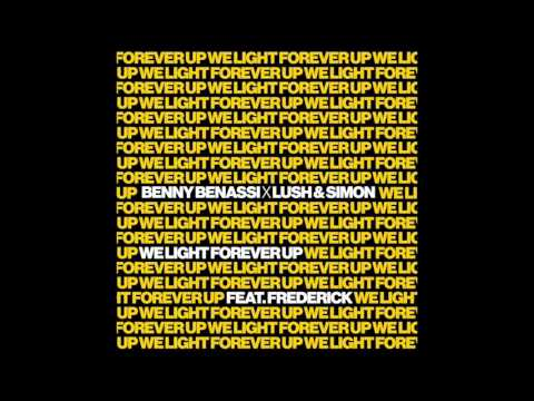 Benny Benassi X Lush & Simon - We Light Forever Up (Ft Frederick)