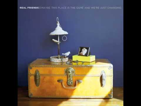 Real Friends - Maybe This Place Is The Same And We're Just Changing - Full Album