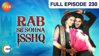 Rab Se Sona Ishq | Hindi Serial | Full Episode - 230 | Ashish Sharma, Ekta Kaul | Zee TV Show