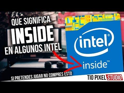 NO COMPRES UNA PC CON ESTE LOGO SI QUIERES USARLA EN JUEGOS Intel Inside NO ES UN PROCESADOR Que es