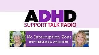 No Interruption Zone   ADHD Podcast with Judith Kolberg