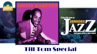 Lionel Hampton - Till Tom Special (HD) Officiel Seniors Jazz