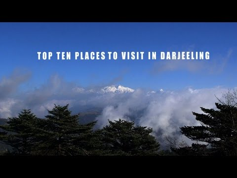 Top Ten Places To Visit in Darjeeling