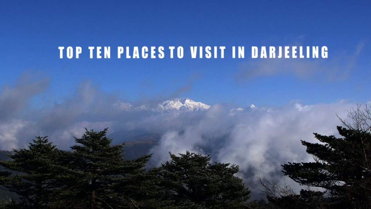 Top ten places to visit in darjeeling youtube for Top ten places to vacation