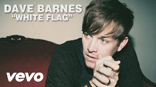 Watch Dave Barnes White Flag video