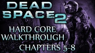 Ⓦ Dead Space 2 Walkthrough ▪ Hard Core - Chapters 5, 6, 7, and 8