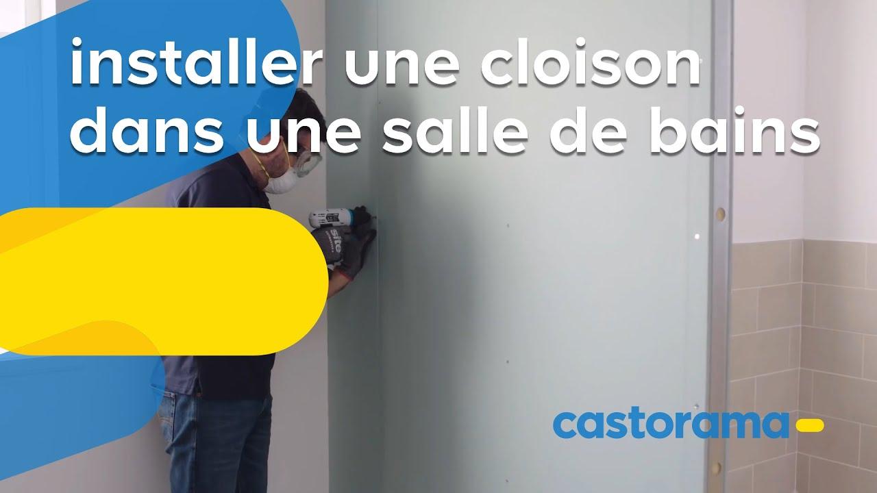 Comment Installer Une Cloison Dans Une Salle De Bains Castorama