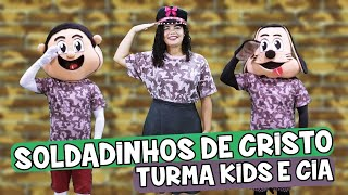 SOLDADINHOS DE CRISTO ♪ Turma Kids e Cia - Música Gospel Infantil