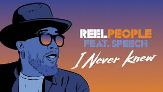 Reel People feat. Speech - I Never Knew