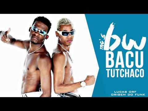 Mc's BW - Bacututchaco - Dj Yuri martins - Música nova 2014