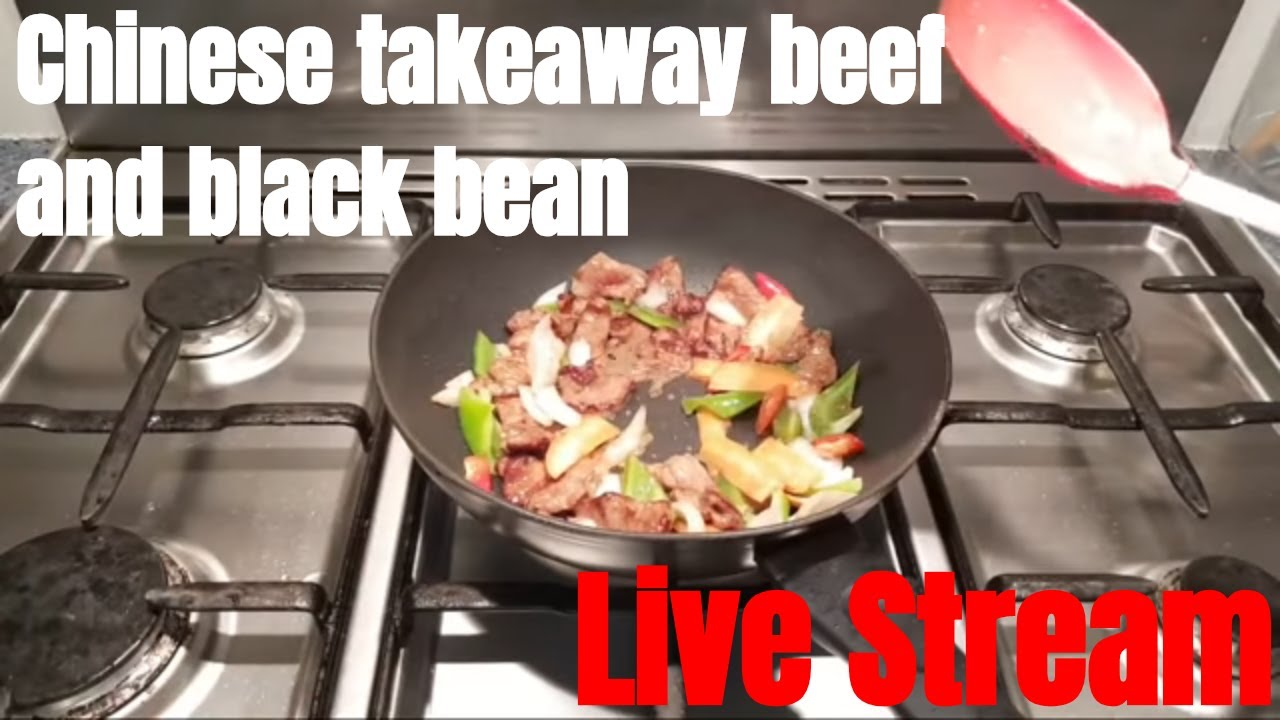 Chinese Takeaway Beef And Black Bean Live Stream