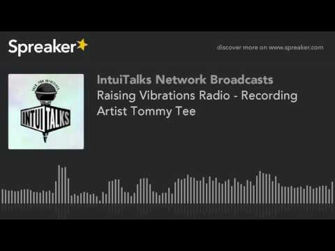 Raising Vibrations Radio - Recording Artist Tommy Tee